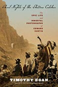 Short Nights of the Shadow Catcher:The Epic Life of Edward Curtis