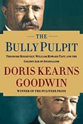 The Bully Pulpit and the Golden Age of Journalism