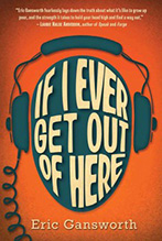 If I Ever Get Out of Here book jacket