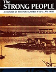 The Strong People: A History of the Port Gamble S'Klallam Tribe