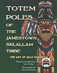 Totem Poles of the Jamestown S'Klallam Tribe: The Art of Dale Faulstich
