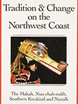 Tradition & Change on the Northwest Coast: The Makah, Nuu-chah-nulth, Southern Kwakiutl, and Nuxalk