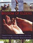 Wisdom of Elders: Traditional Food Ways of Five Tribes in Western Washington